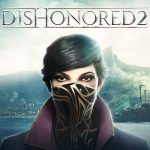 Things Get Bloody In This Dishonored 2 Gameplay Trailer