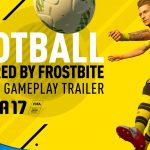 FIFA 17 – Gamescom 2016 Official Gameplay Trailer