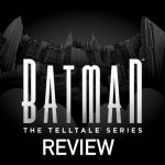Batman A Telltale Series PS4 Review