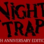Night Trap – 25th Anniversary Edition – Release Date Announcement
