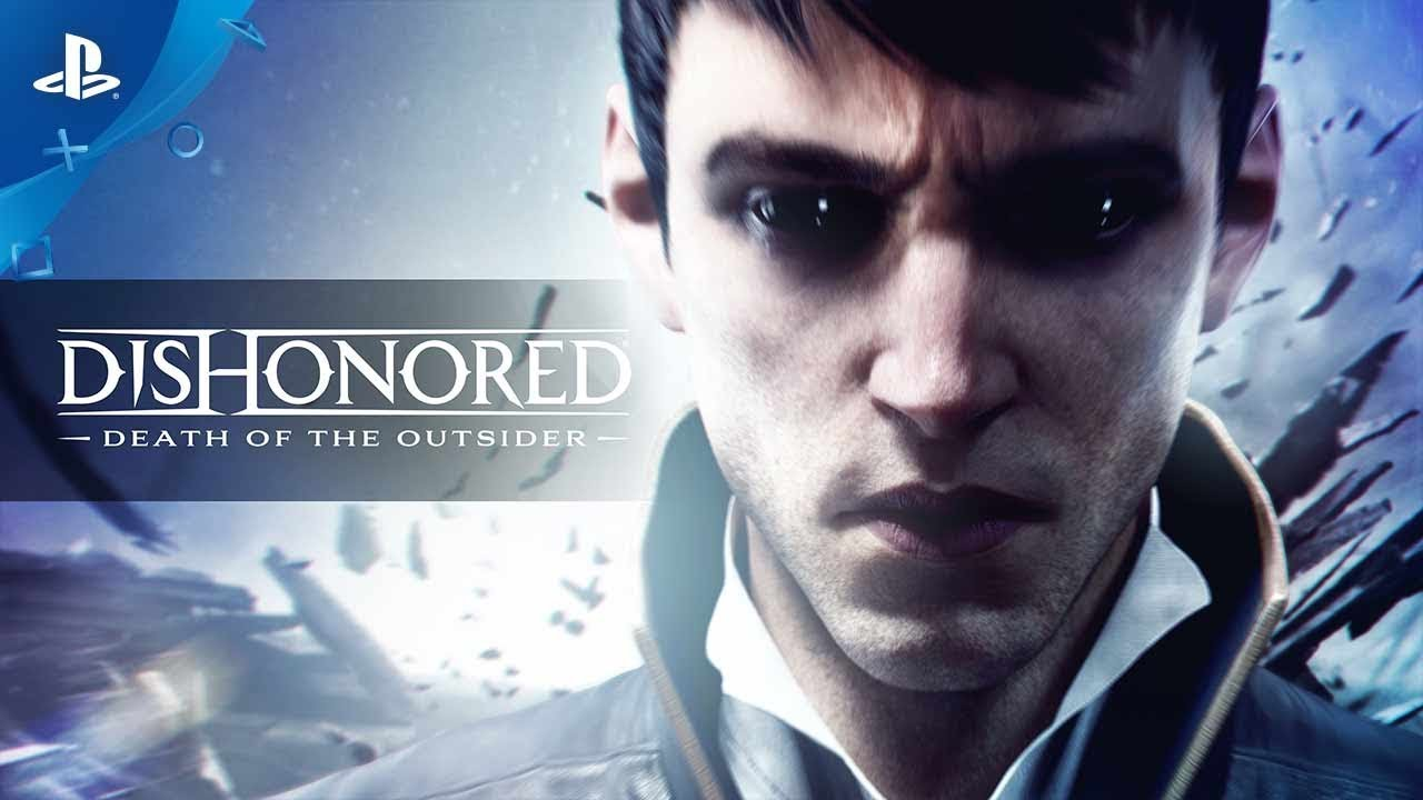 Dishonored: Death of the Outsider – Gameplay Trailer