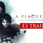 A Plague Tale: Innocence – E3 2018 Trailer