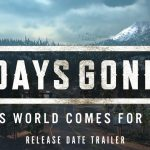 Days Gone Release Date Announced