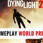 Dying Light 2 – E3 2018 Gameplay World Premiere
