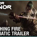 For Honor Marching Fire Cinematic Trailer