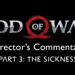 God of War Director's Commentary: Part 3 – The Sickness