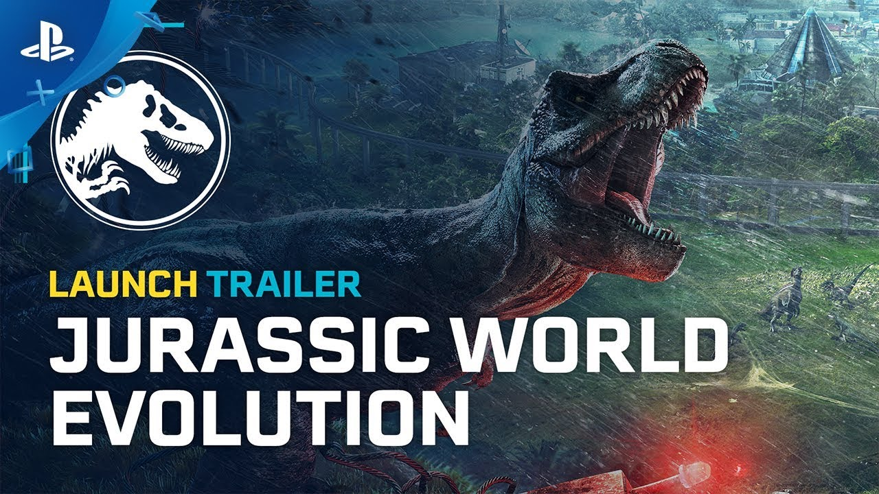 Jurassic World Evolution – Launch Trailer