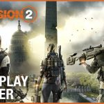 The Division 2 Official Gameplay Trailer