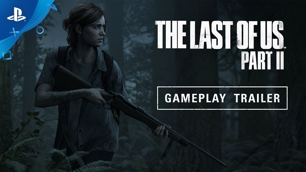 The Last of Us Part II – Gameplay Reveal Trailer