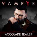 Vampyr – Accolade Trailer