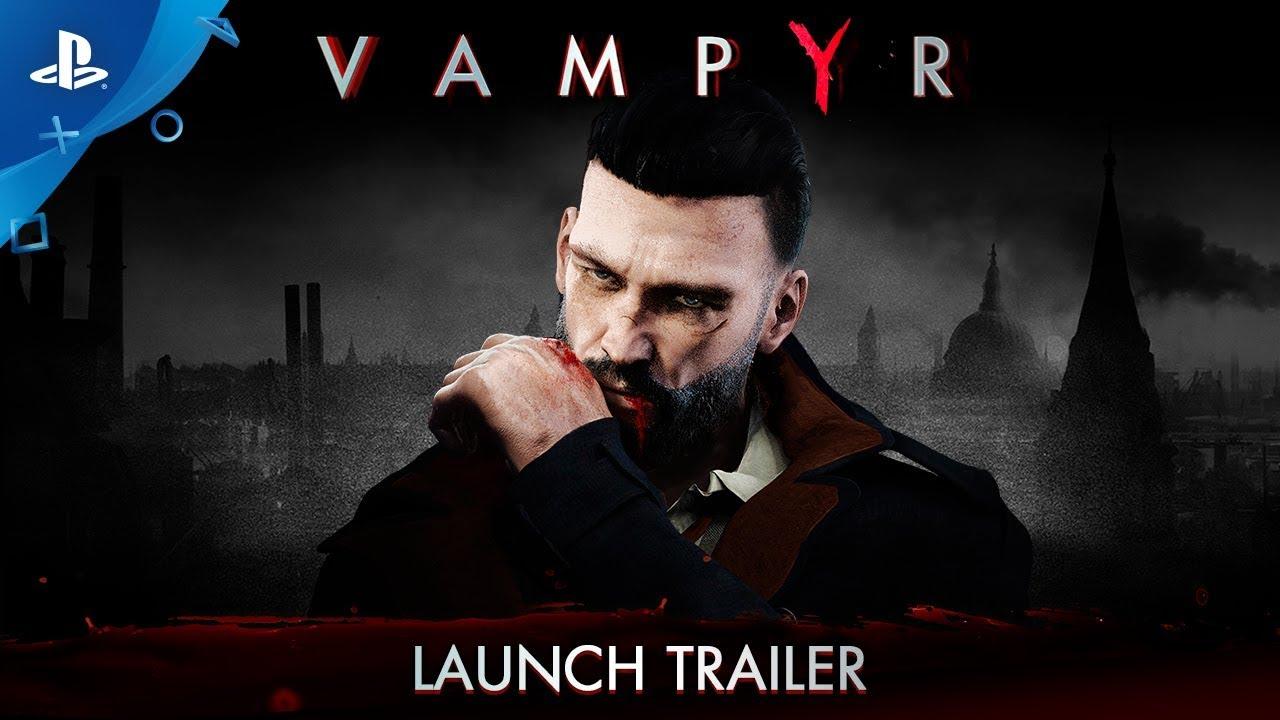 Vampyr – Launch Trailer