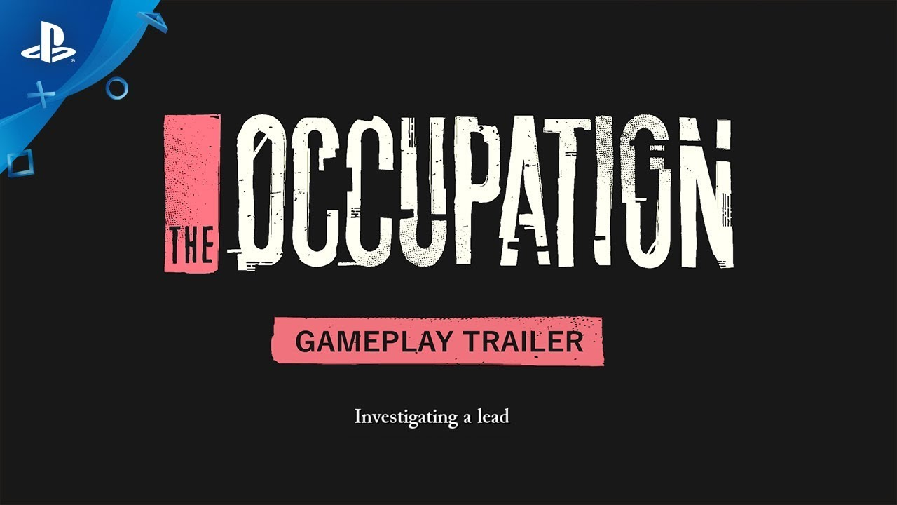 The Occupation – Investigating A Lead: Gameplay Trailer