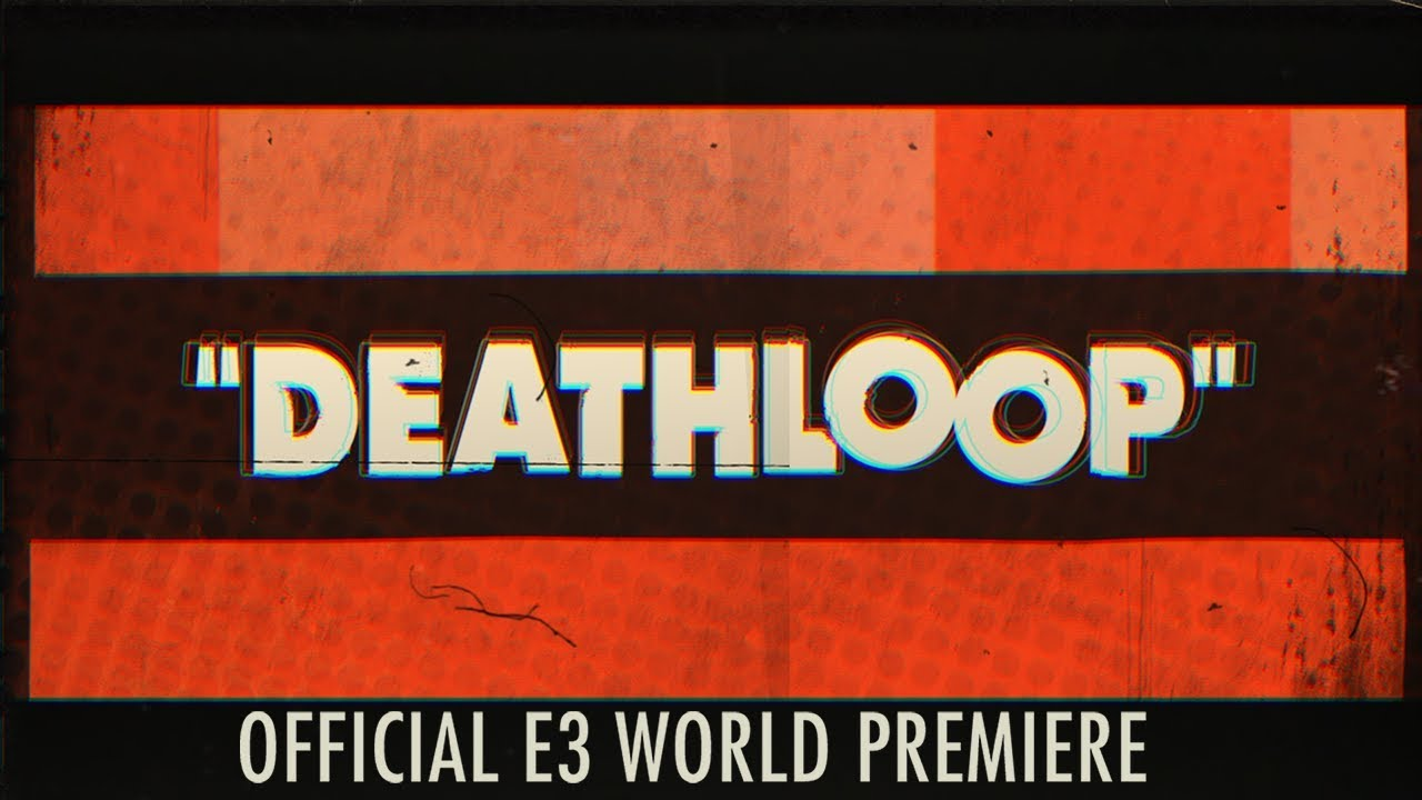 DEATHLOOP – Official E3 World Premiere