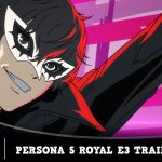 Persona 5 Royal – E3 2019 Trailer