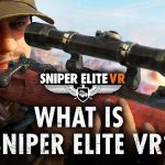 Sniper Elite VR – E3 2019 What is Sniper Elite VR?