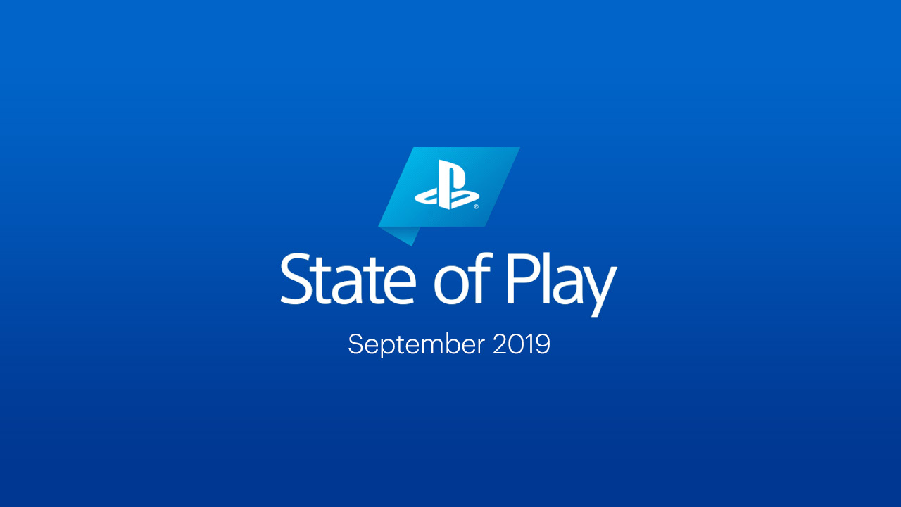 State of Play 09/24/2019: Sequels and VREMAKES