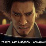 Yakuza: Like a Dragon | Announcement Trailer