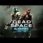 Dead Space 3 – Dead Space 3 Awakened DLC Launch Trailer