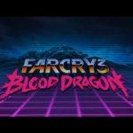 Far Cry 3 – Blood Dragon