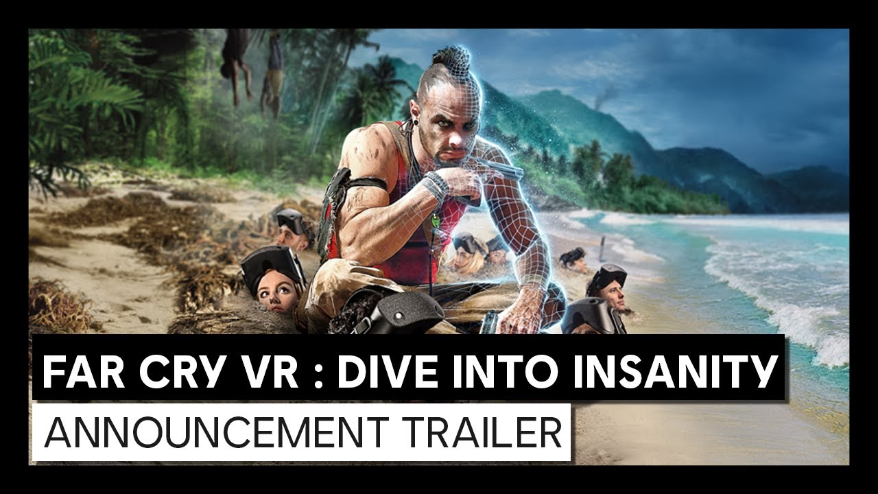FAR CRY VR : Dive Into Insanity – Announcement trailer